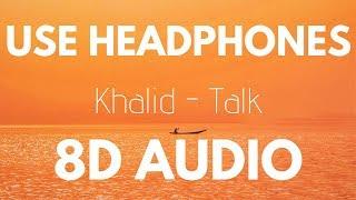 Khalid Talk 8d Audio