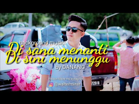 Di Sana Menanti, Di Sini Menunggu - Danang | With Lyrics | Instagram Photo Compilation