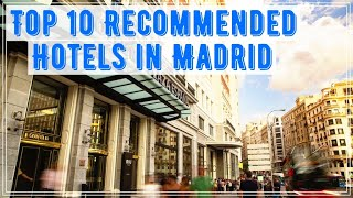 Top 10 Recommended Hotels in Madrid, Spain 2020