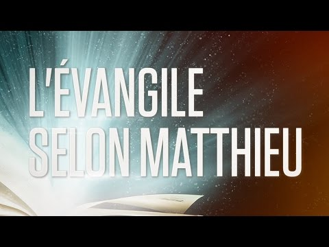 « L'évangile selon Matthieu » – Le Nouveau Testament / La Sainte Bible, Part. 1 VF Complet |  Mp3 Download