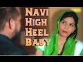 Navi High Heel Baby || Sapna ,Raju Punjabi, Raj Saini || Sonotek Music ||  Official Video