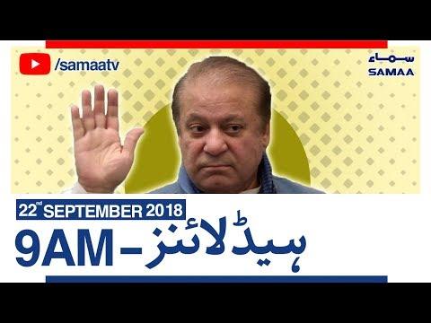 News Headlines | 09 AM | SAMAA TV | Sep 22, 2018