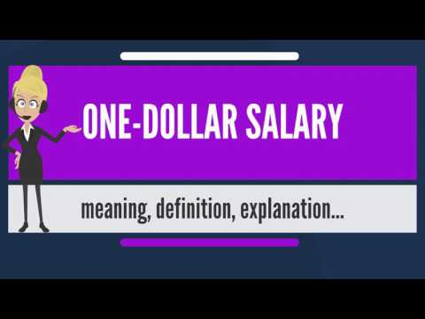 What is ONE-DOLLAR SALARY? What does ONE-DOLLAR SALARY mean? ONE-DOLLAR SALARY meaning