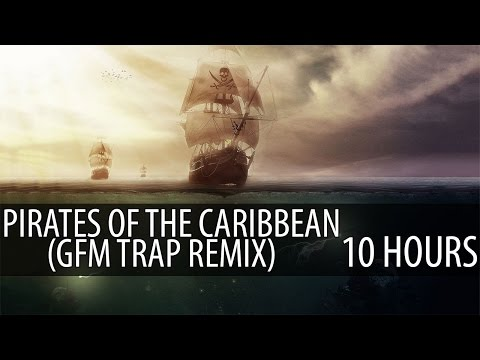 Pirates Of The Caribbean (Goblins from Mars Trap Remix) 【10 HOURS】