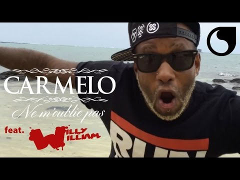 Carmelo Ft. Willy William - Ne m'oublie pas (Official Video)