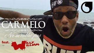 Смотреть клип Carmelo Ft. Willy William - Ne M'oublie Pas