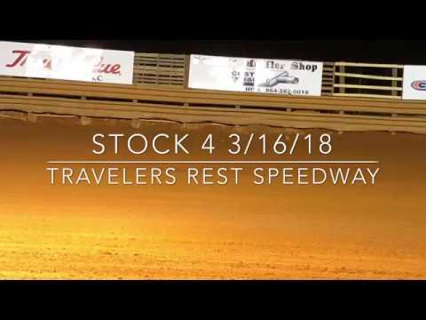 Stock 4 Travelers Rest Speedway 3/16/18