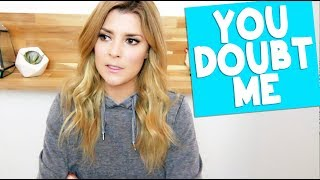 YOU DOUBT ME // Grace Helbig