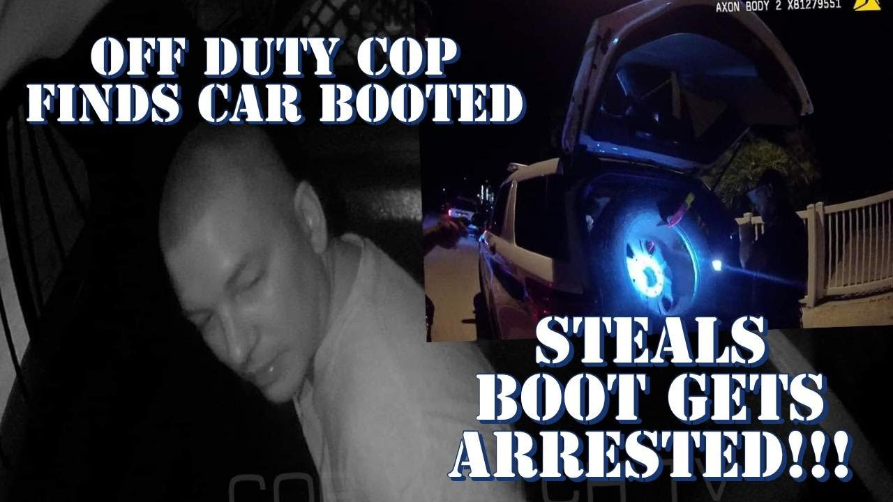 Off Duty Cop Finds Car Booted, Steals Boot Gets Arrested