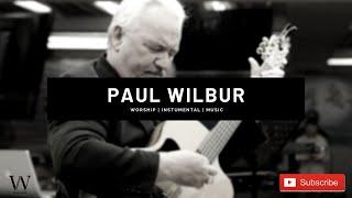 Paul Wilbur | Instrumental worship cover | Prayer & Meditation