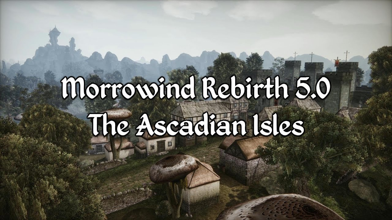 Morrowind Rebirth 5 0 - The Ascadian Isles Overview