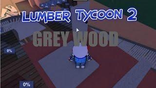 Roblox:Lumber Tycoon 2:I HOLEN SIE SICH GRAUES HOLZ!