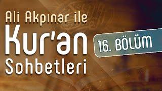 Ali Akpınar ile Kur'an Sohbetleri - 16.Bölüm