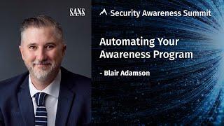 Automating Your Awareness Program - - Security Awareness Summit 2020