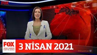Binlerce işletme denetlendi… 3 Nisan 2021 Gülbin Tosun ile FOX Ana Haber Hafta Sonu