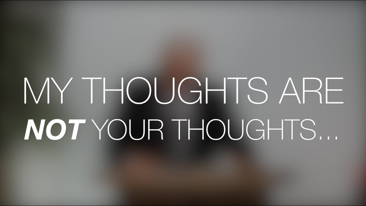 Image result for thoughts are not your thoughts