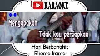Lagu Karaoke RHOMA IRAMA - HARI BERBANGKIT (DANGDUT) | Official Karaoke Musik Video