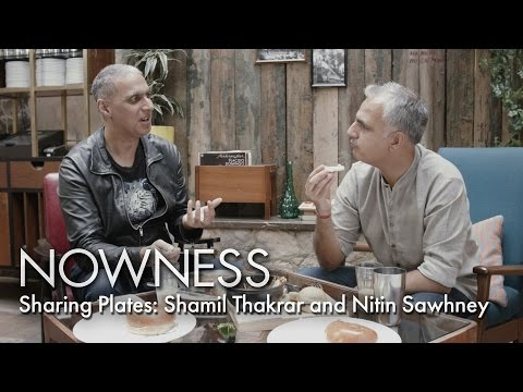 Sharing Plates: Shamil Thakrar and Nitin Sawhney