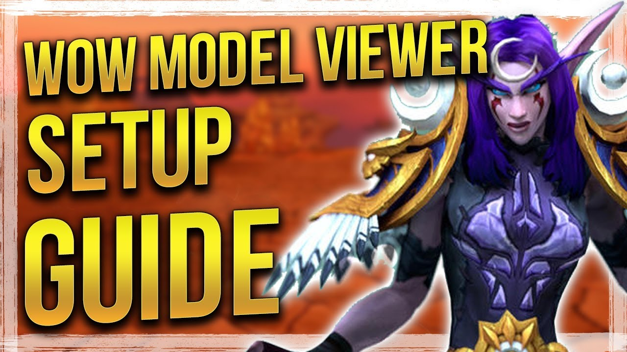 How to Install & Use - WoW Model Viewer - Updated Guide 2019