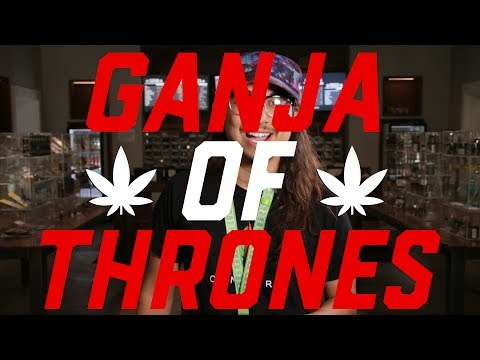 Ganja of Thrones