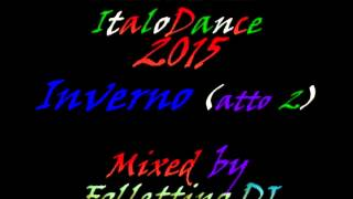 MegaMix ItaloDance 2015 (Inverno) Atto 2 Mixed by Follettino DJ