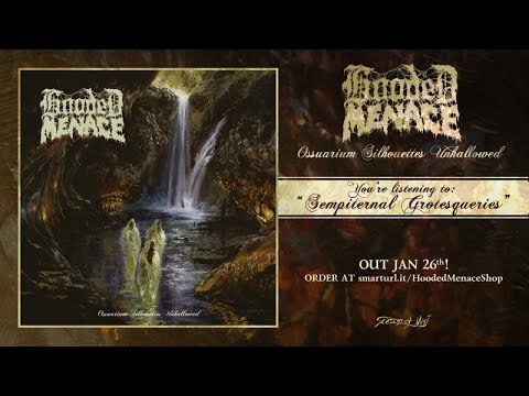Hooded Menace - Sempiternal Grotesqueries (official premiere)