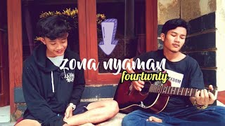 Download ZONA NYAMAN - FOURTWNTY ( cover by hattaIdr )