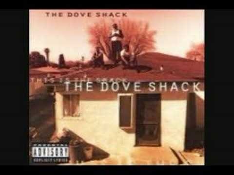 The Dove Shack - Ghetto Life