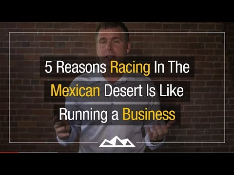 5 Reasons Racing In The Mexican Desert Is Like Running a Business