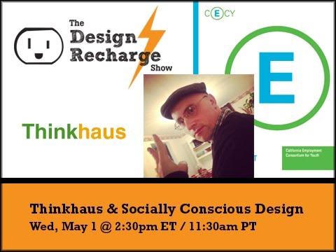 THE DESIGN RECHARGE SHOW: John O' Neil // Thinkhaus & Socially Conscious Design