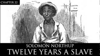 12 Years a Slave Audiobook Chapter 22 by Solomon Northup