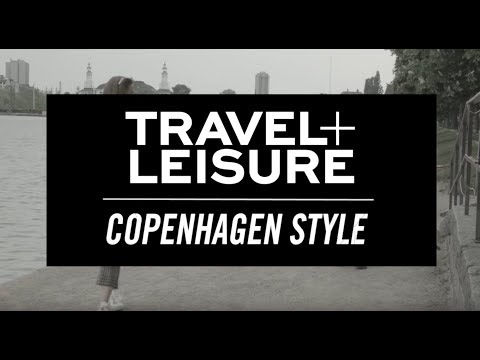 The Insider's Guide to Copenhagen Fashion & Style | Travel + Leisure