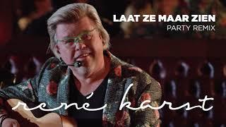 René Karst - Laat Ze Maar Zien Party Remix