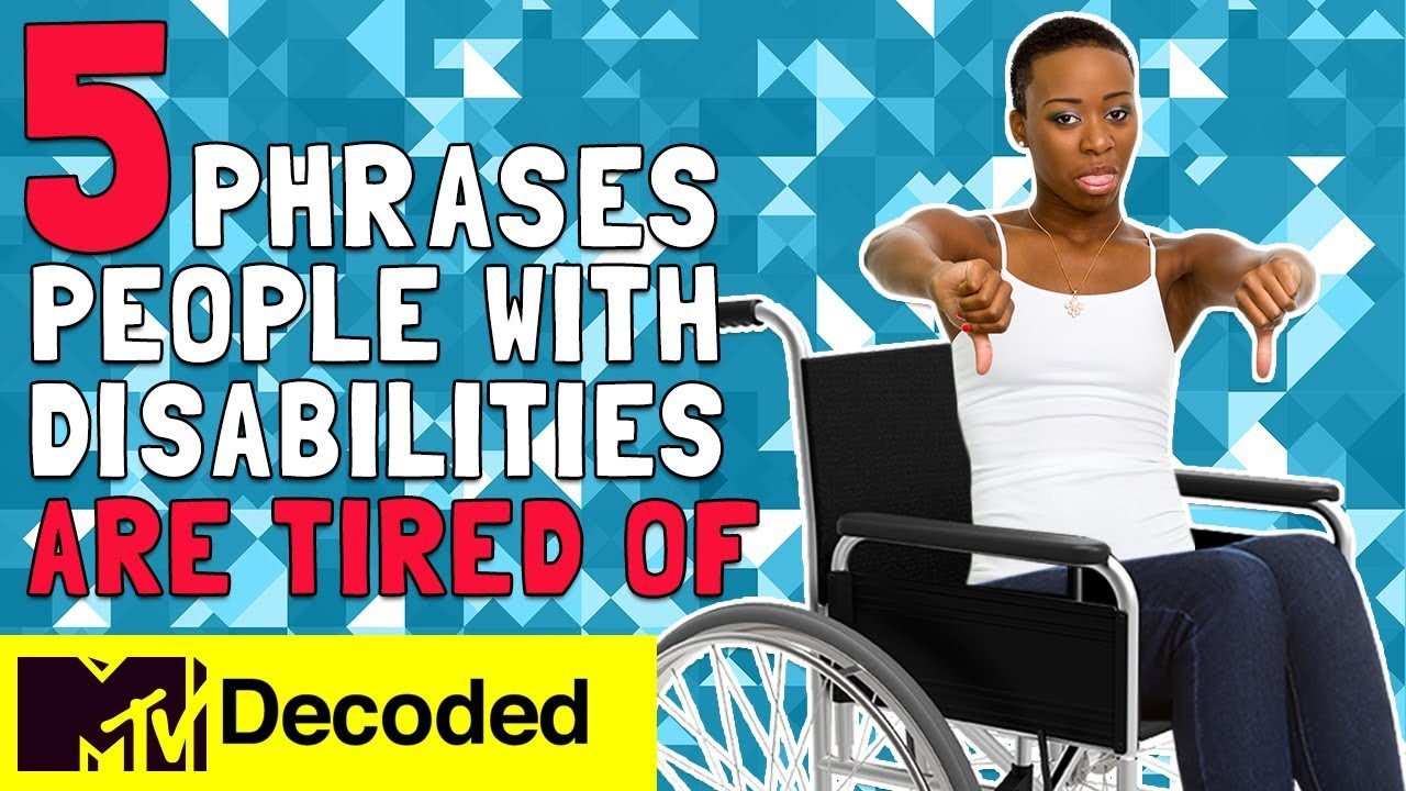 5 Phrases Disabled People Are Tired Of | Decoded
