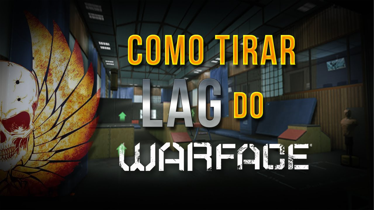 [Warface] TUTORIAL DEFINITIVO - Como tirar o LAG de Jogos