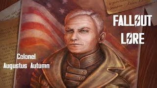 Nukapedia [Fallout Lore] - Colonel Augustus Autumn