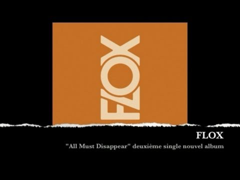 Flox - All Must Disappear
