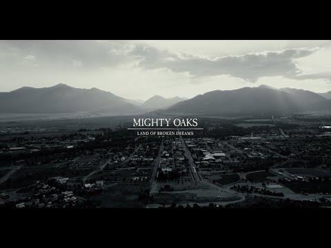 Mighty Oaks - Land of Broken Dreams (Official Video)