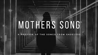 Mothers Song - Shoeless Sneak Peek