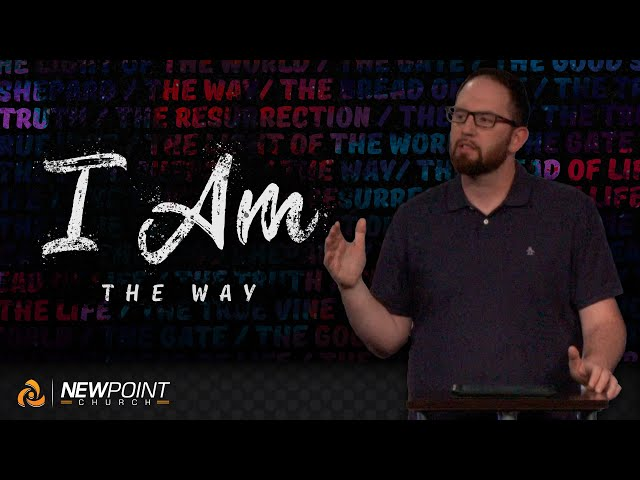 The Way | I AM [ New Point Church ]