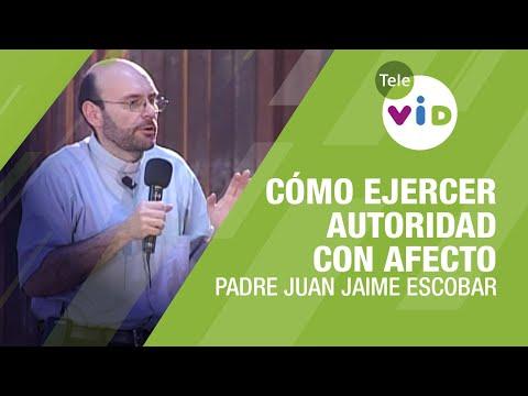 Padre Juan Jaime | Autoridad Con Afecto - Tele VID