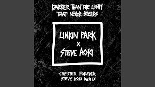 Darker Than The Light That Never Bleeds Chester Forever