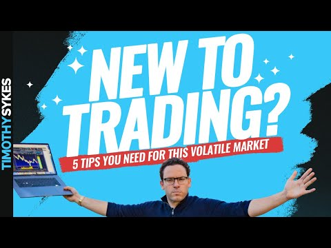 New to Trading? 5 Tips You Need for This Volatile Market