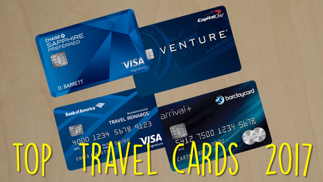 What Are The Top Travel Credit Cards 2017 Youtube