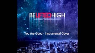 You Are Good - Bethel Live -INSTRUMENTAL COVER