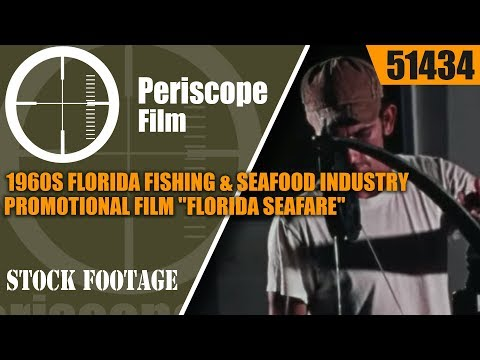 "1960s FLORIDA FISHING & SEAFOOD INDUSTRY PROMOTIONAL FILM  ""FLORIDA SEAFARE"" 51434"