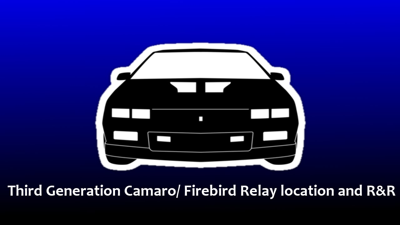 Third Generation Camaro Relay Location Youtube 1994 Firebird Wiring Harness