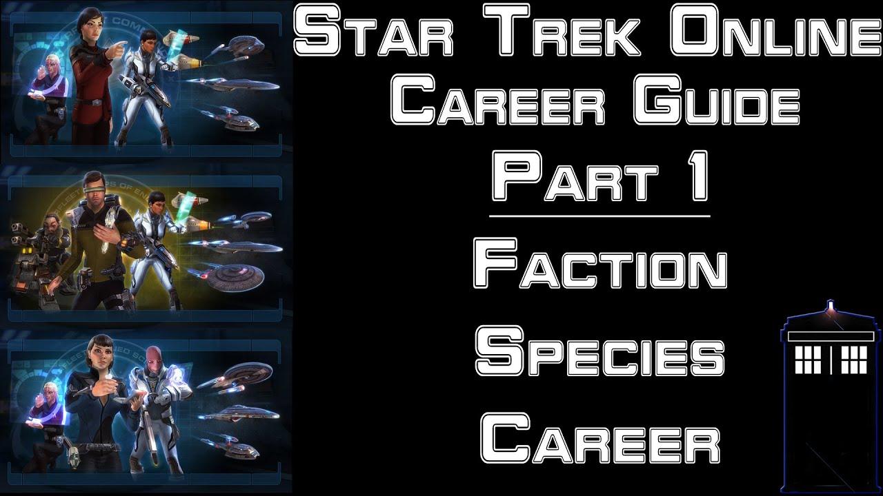 Star Trek Online - Career Guide - Part 1 - Faction, Species, Career