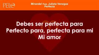 Miranda! Feat Julieta Venegas - Perfecta (Letra)