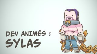 Dev animés : Sylas | League of Legends